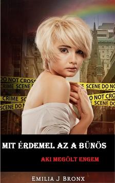 J Bronx Emilia - Mit érdemel az a bűnös [eKönyv: epub, mobi]