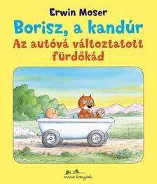 Erwin Moser - Az autóvá változtatott fürdőkád - Borisz a kandúr 1. ###