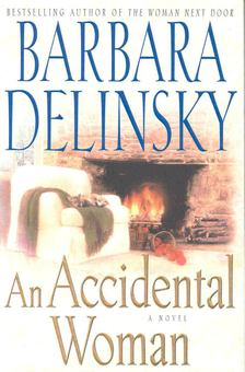Barbara Delinsky - An Accidental Woman [antikvár]