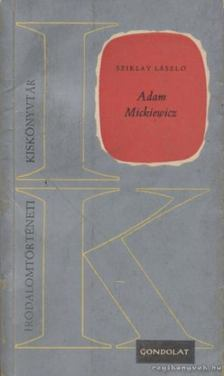 Sziklay László - Adam Mickiewicz [antikvár]