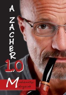 Zacher Gábor - A Zacher 1.0 - Mindennapi mérgeink