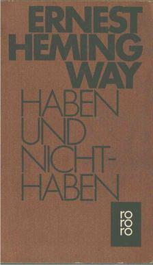 Ernest Hemingway - Haben und Nichthaben [antikvár]