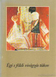 Varga Béla - Égi s földi virágzás tükre [antikvár]