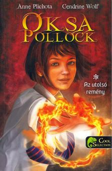Anne Plichota , Cendrine Wolf - Oksa Pollock - Az utolsó remény [antikvár]