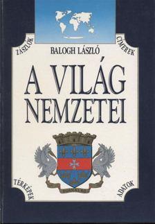 Balogh László - A világ nemzetei [antikvár]