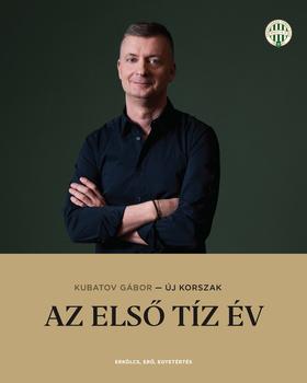 Kubatov Gábor - Új korszak - Az első tíz év [eKönyv: epub, mobi]