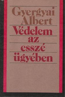 Gyergyai Albert - Védelem az esszé ügyében [antikvár]