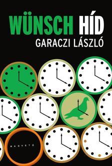 Garaczi László - Wünsch híd