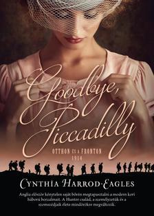 EAGLES, CYNTHIA HARROD - Goodbye, Piccadilly /Otthon és a fronton, 1914