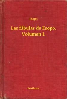 Esopo - Las fábulas de Esopo. Volumen I. [eKönyv: epub, mobi]