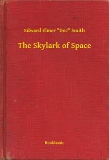Doc Smith Edward Elmer - The Skylark of Space [eKönyv: epub, mobi]