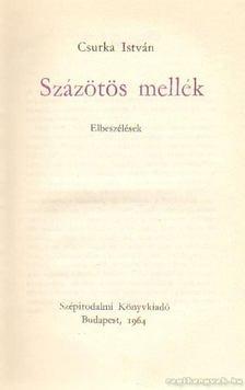 Csurka István - Százötös mellék [antikvár]