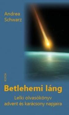 Andrea Schwarz - Betlehemi láng