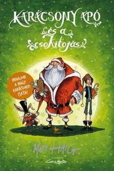 Matt Haig - Karácsony apó és a csokitojás [eKönyv: epub, mobi]