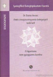 Dr. Barna István - Amit a magasvérnyomás-betegségről tudni kell [antikvár]