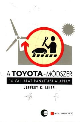A TOYOTA-MÓDSZER - 14 VÁLLALATIRÁNYÍTÁSI ALAPELV