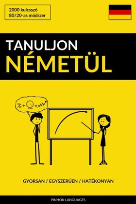 Tanuljon Németül - Gyorsan / Egyszerűen / Hatékonyan [eKönyv: epub, mobi]