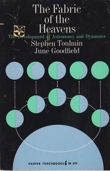 Stephen Toulmin, June Goodfield - The Fabric of the Heavens [antikvár]