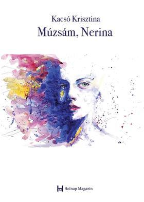 Kacsó Krisztina - Kacsó Krisztina: Múzsám, Nerina