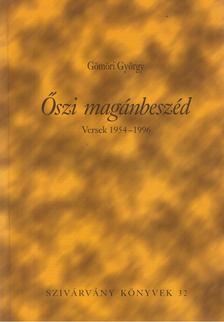 Gömöri György - Őszi magánbeszéd (dedikált) [antikvár]
