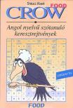 VILLÁNYI EDIT (SZERK.) - CROW FOOD - ANGOL NYELVŰ SZÓTANULÓ KERESZTREJTVÉNYEK SZÓSZEDETTEL -