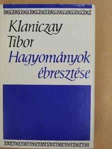 Klaniczay Tibor - Hagyományok ébresztése [antikvár]