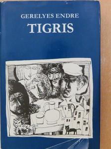 Gerelyes Endre - Tigris [antikvár]