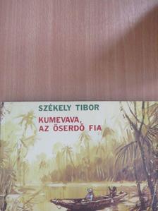 Székely Tibor - Kumevava, az őserdő fia [antikvár]