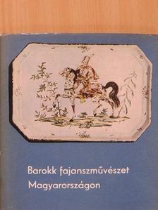 Kiss Ákos - Barokk fajanszművészet Magyarországon [antikvár]