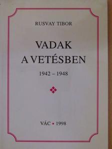 Rusvay Tibor - Vadak a vetésben [antikvár]
