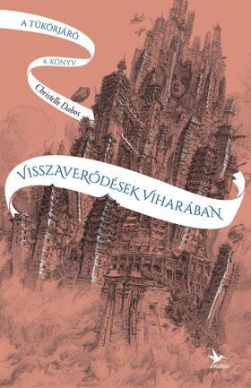 Christelle Dabos - Visszaverődések viharában - A tükörjáró 4. könyv