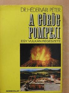 Dr. Hédervári Péter - A görög Pompeji [antikvár]