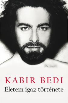 Kabir Bedi - Életem igaz története