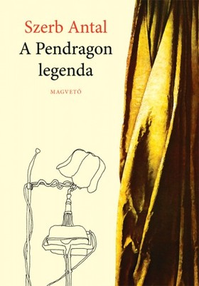 Szerb Antal - A Pendragon legenda