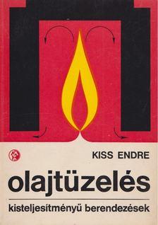 Kiss Endre - Olajtüzelés [antikvár]