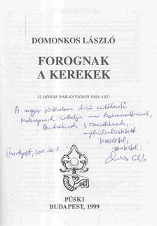 Domonkos László - Forognak a kerekek (dedikált) [antikvár]