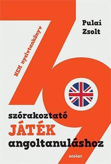 Pulai Zsolt - 79 szórakoztató játék angoltanuláshoz