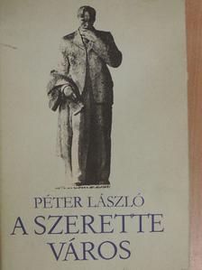 Péter László - A szerette város [antikvár]