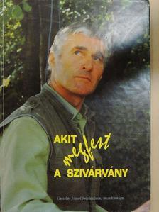 Ihász-Kovács Éva - Akit megfest a szivárvány [antikvár]