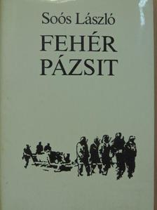 Soós László - Fehér pázsit [antikvár]