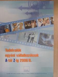 Kiss Ferenc - Tudnivalók egyéni vállalkozóknak A-tól Z-ig 2006/II. [antikvár]