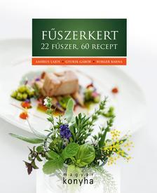 Ambrus Lajos, Gyurik Gábor, Burger Barna - Fűszerkert - 22 fűszer, 60 recept