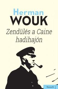Herman Wouk - Zendülés a Caine hadihajón [eKönyv: epub, mobi]
