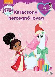 Nella, a hercegnő lovag - Karácsonyi hercegnő lovag!