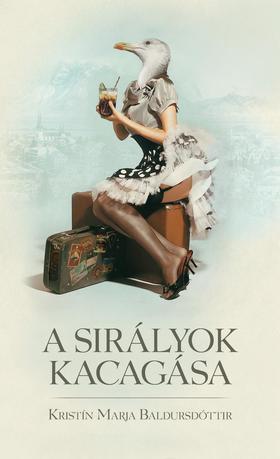 Kristín Marja Baldursdóttir - A sirályok kacagása