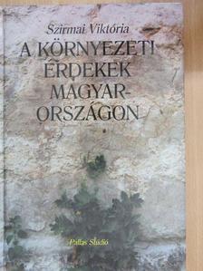 Szirmai Viktória - A környezeti érdekek Magyarországon [antikvár]
