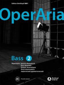 OPERARIA BASS 2 REPERTOIRE LYRISCH-DRAMATISCH. DOWNLOAD AUF MP3 RADIO WWW.BREITKOPF.COM