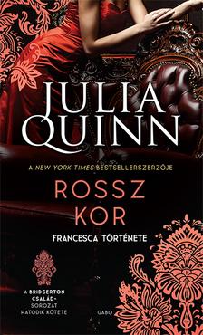 Julia Quinn - Rossz kor - A Bridgerton család 6.