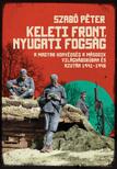 SZABÓ PÉTER - Keleti front, nyugati fogság [eKönyv: epub, mobi]