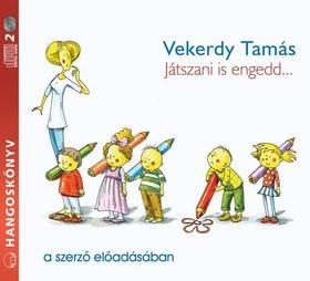 Vekerdy Tamás - JÁTSZANI IS ENGEDD - HANGOSKÖNYV